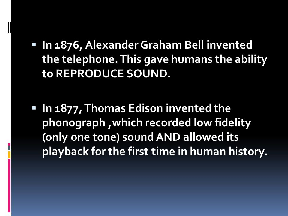 In 1876, Alexander Graham Bell invented the telephone
