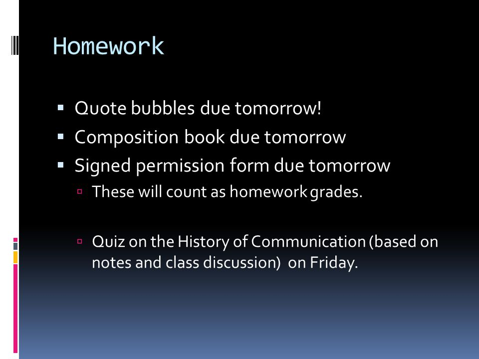 Homework Quote bubbles due tomorrow! Composition book due tomorrow
