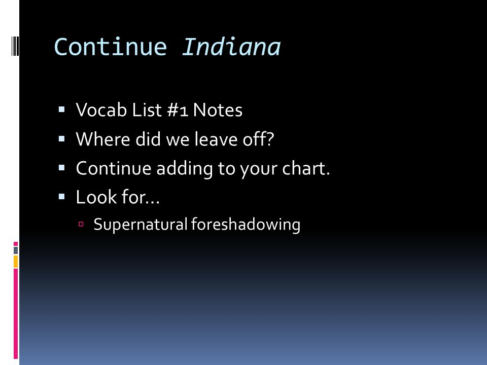 Continue Indiana Vocab List #1 Notes Where did we leave off