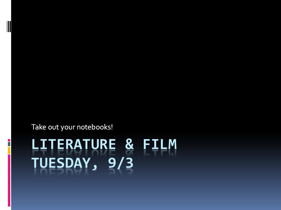 Literature & Film Tuesday, 9/3