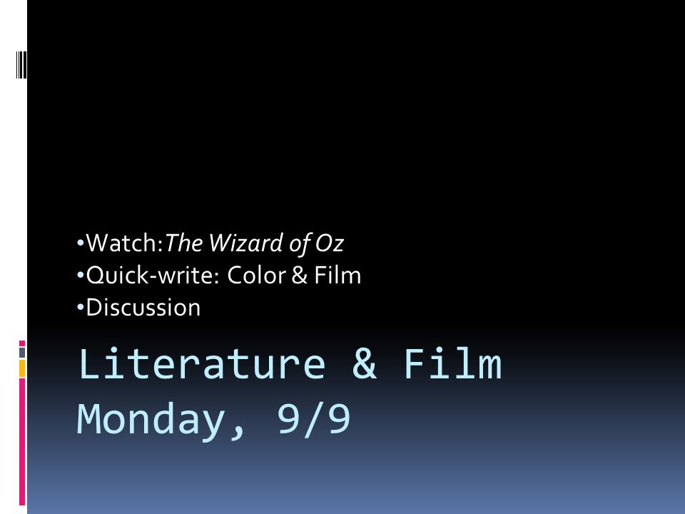 Watch:The Wizard of Oz Quick-write: Color & Film Discussion