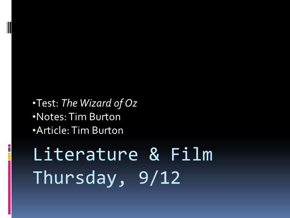 Test: The Wizard of Oz Notes: Tim Burton Article: Tim Burton