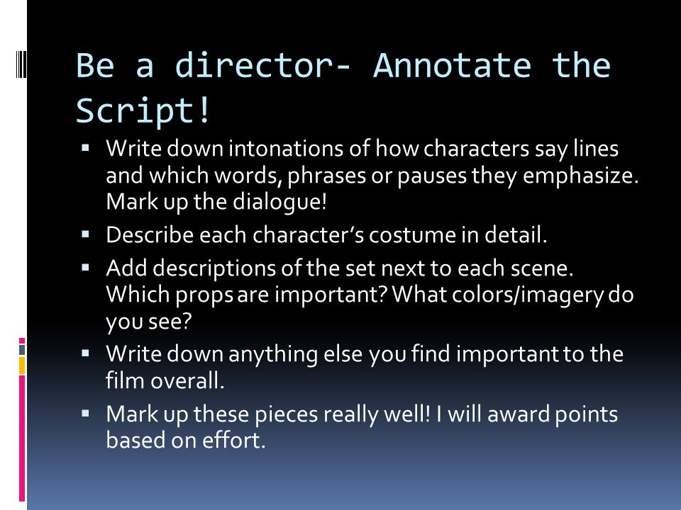 Be a director- Annotate the Script!
