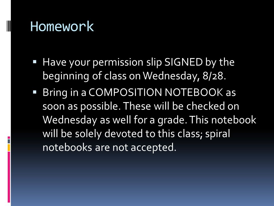 Homework Have your permission slip SIGNED by the beginning of class on Wednesday, 8/28.