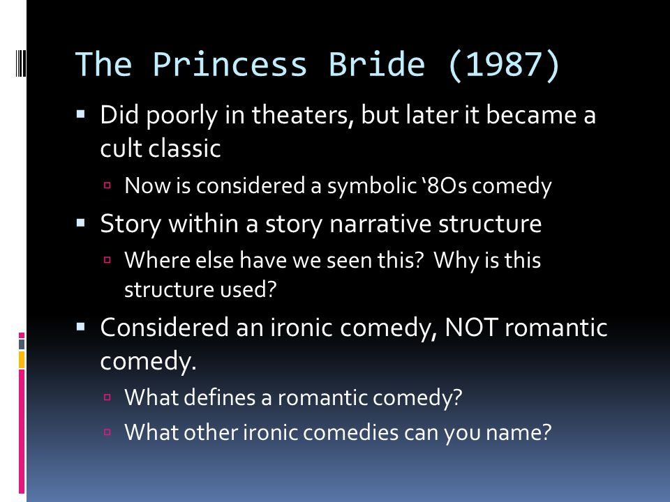 The Princess Bride (1987) Did poorly in theaters, but later it became a cult classic. Now is considered a symbolic '8Os comedy.