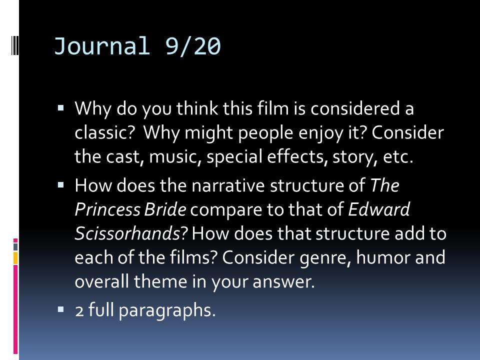 Journal 9/20 Why do you think this film is considered a classic Why might people enjoy it Consider the cast, music, special effects, story, etc.