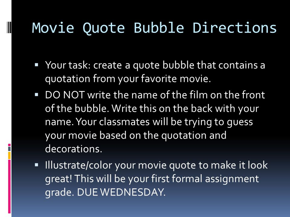 Movie Quote Bubble Directions