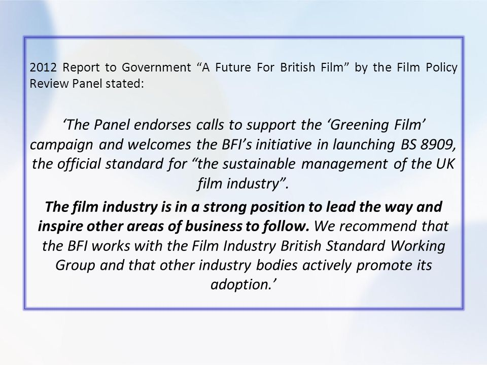 2012 Report to Government A Future For British Film by the Film Policy Review Panel stated: