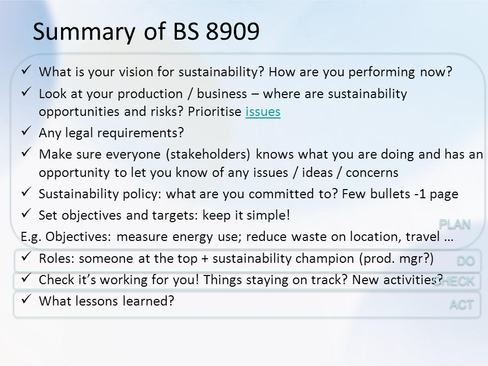 Summary of BS 8909 PLAN. What is your vision for sustainability How are you performing now