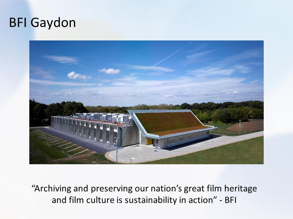 BFI Gaydon Archiving and preserving our nation's great film heritage and film culture is sustainability in action - BFI.