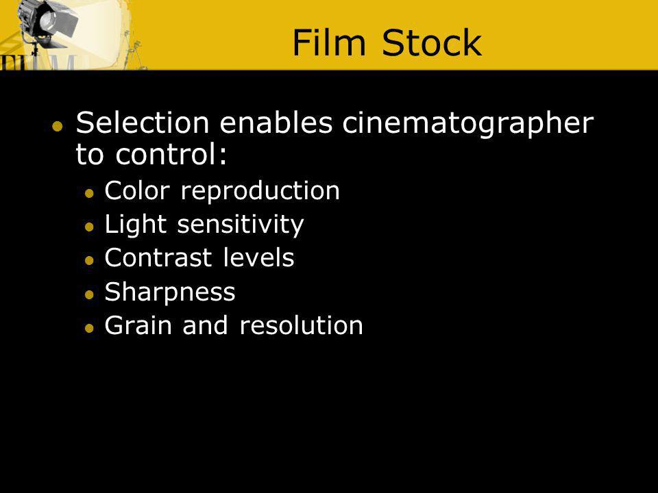 Film Stock Selection enables cinematographer to control: