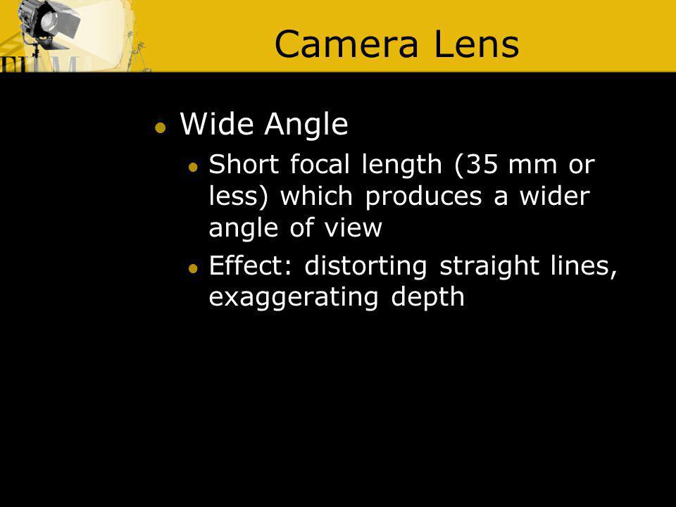 Camera Lens Wide Angle. Short focal length (35 mm or less) which produces a wider angle of view.