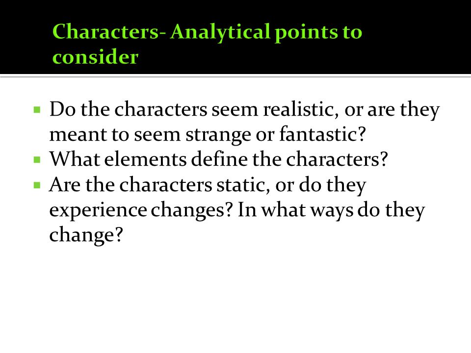 Characters- Analytical points to consider