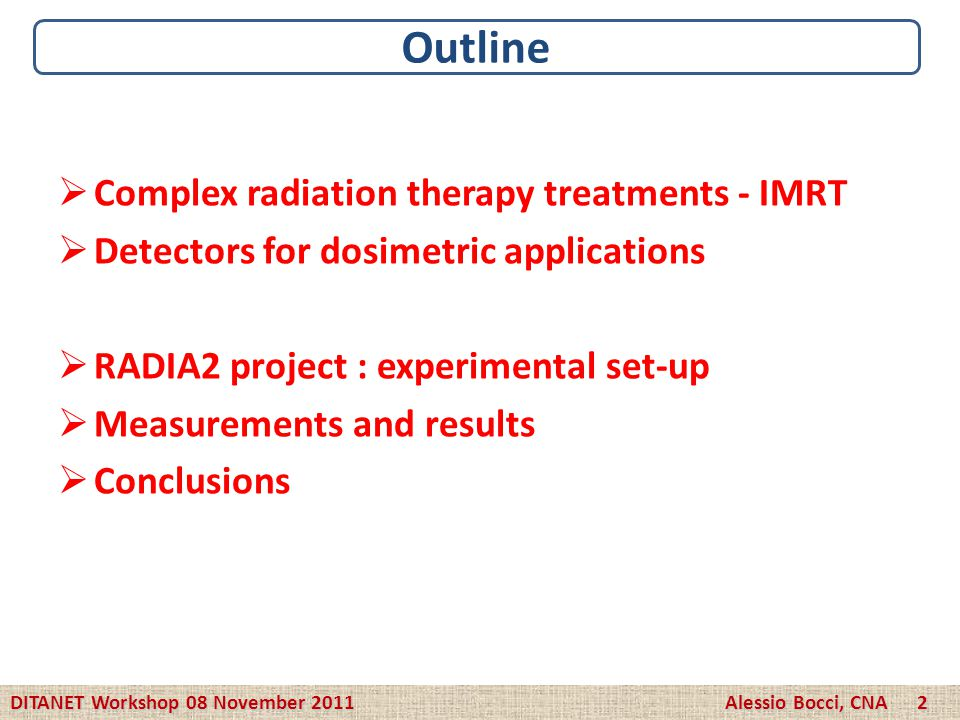 Outline Complex radiation therapy treatments - IMRT