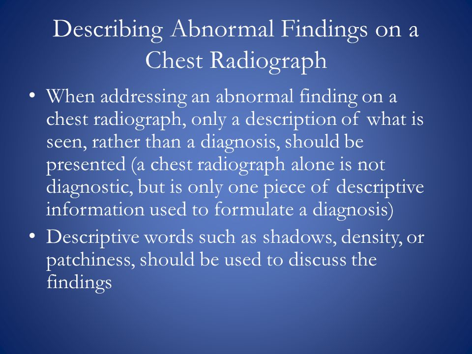 Describing Abnormal Findings on a Chest Radiograph