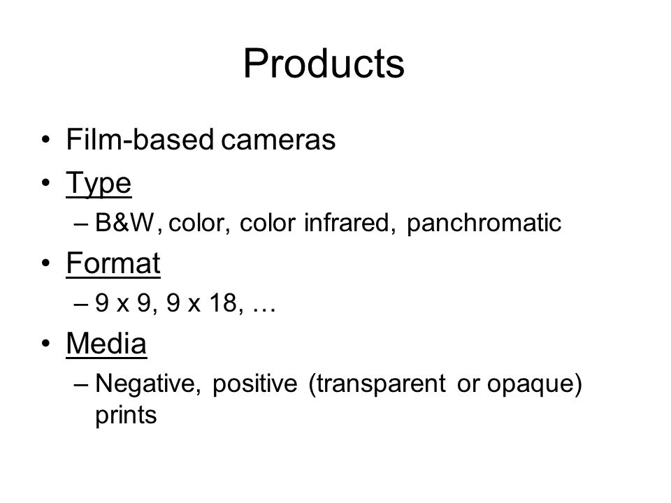 Products Film-based cameras Type Format Media
