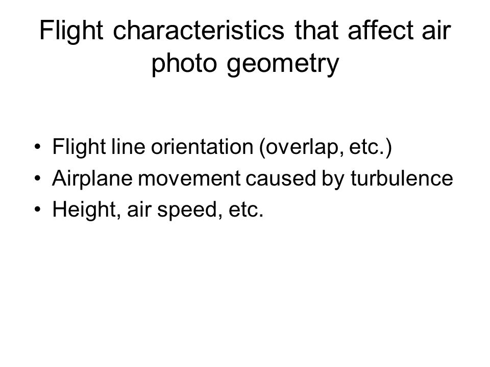 Flight characteristics that affect air photo geometry