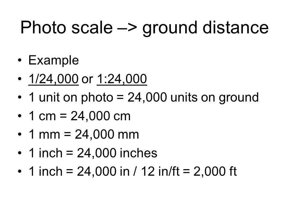 Photo scale –> ground distance