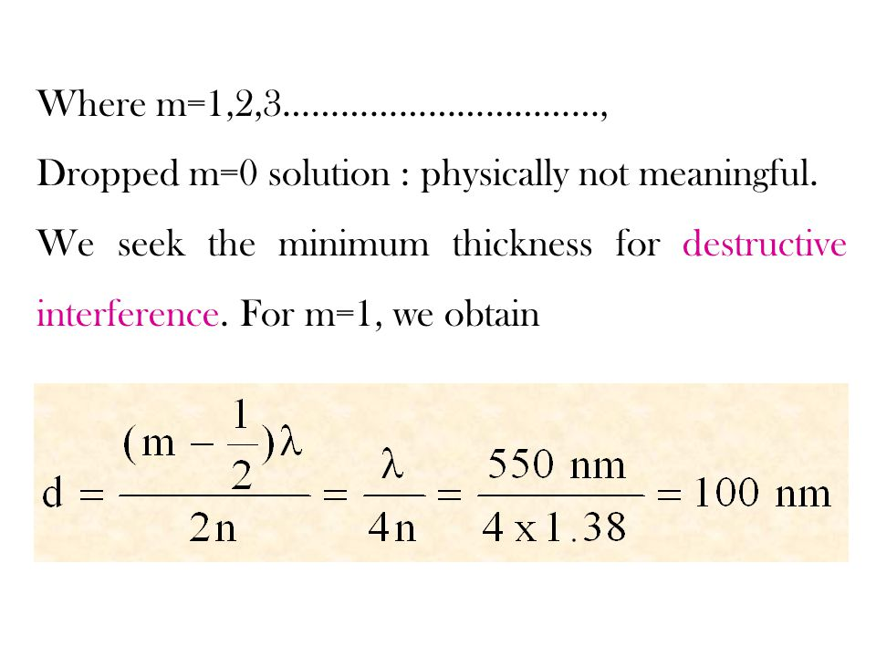 Where m=1,2,3……………………………, Dropped m=0 solution : physically not meaningful.