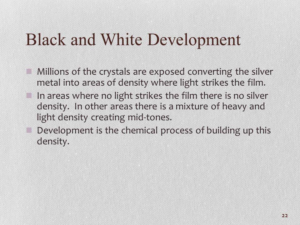 Black and White Development