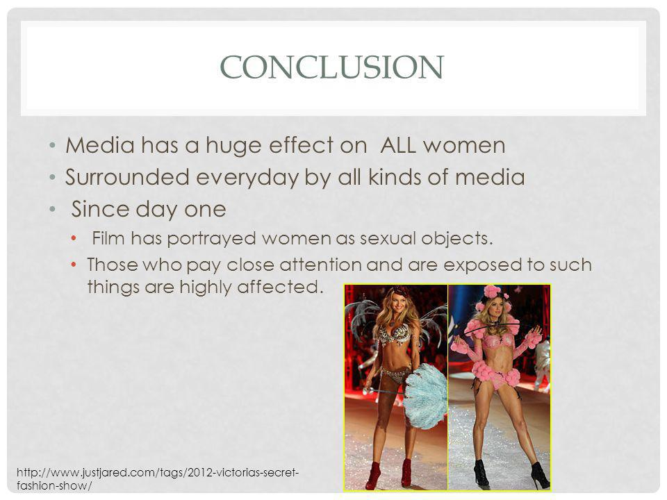 Conclusion Media has a huge effect on ALL women