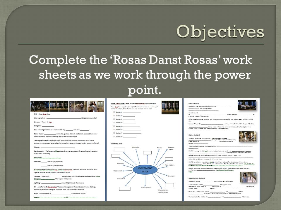 Objectives Complete the 'Rosas Danst Rosas' work sheets as we work through the power point.