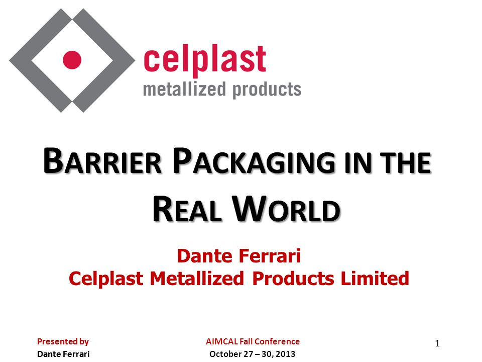 BARRIER PACKAGING IN THE REAL WORLD