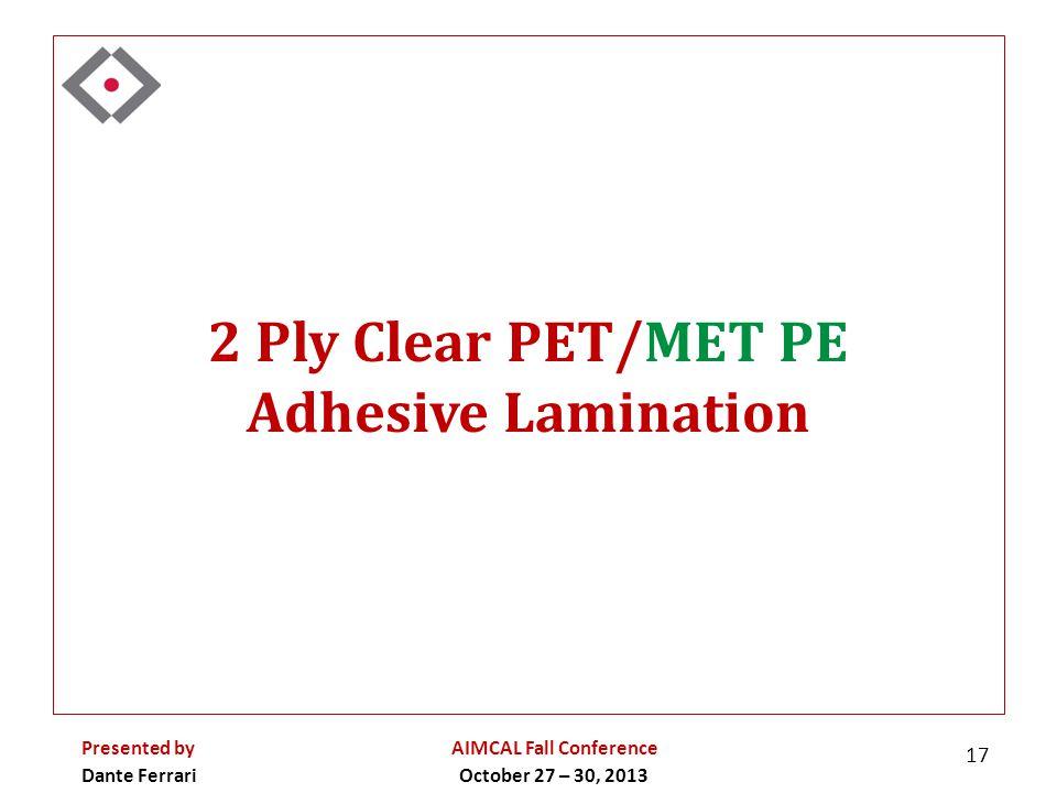 2 Ply Clear PET/MET PE Adhesive Lamination