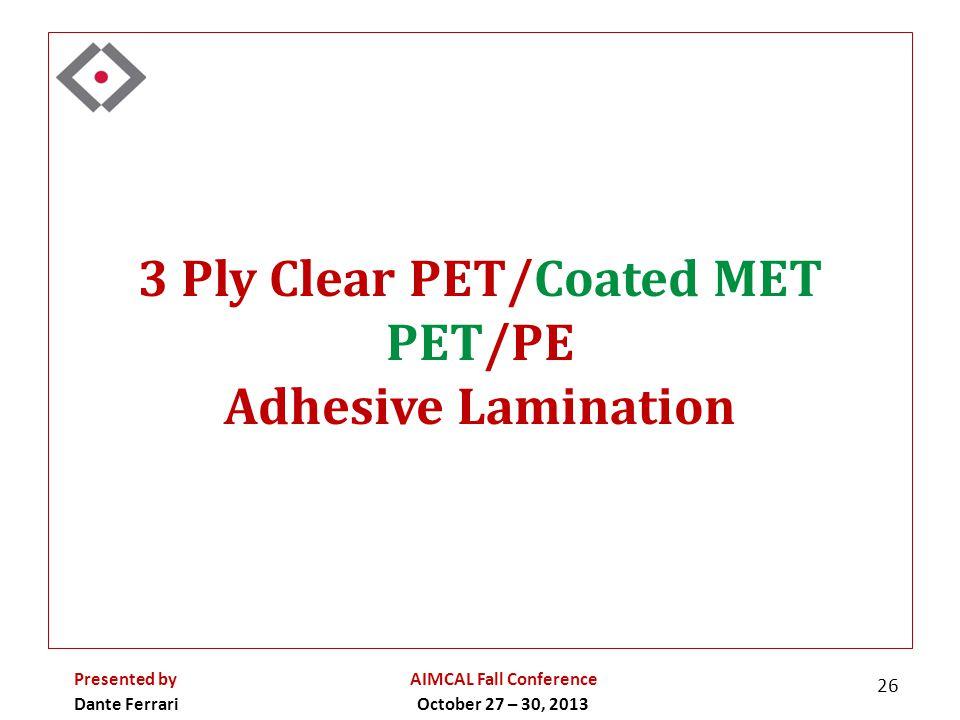 3 Ply Clear PET/Coated MET PET/PE Adhesive Lamination