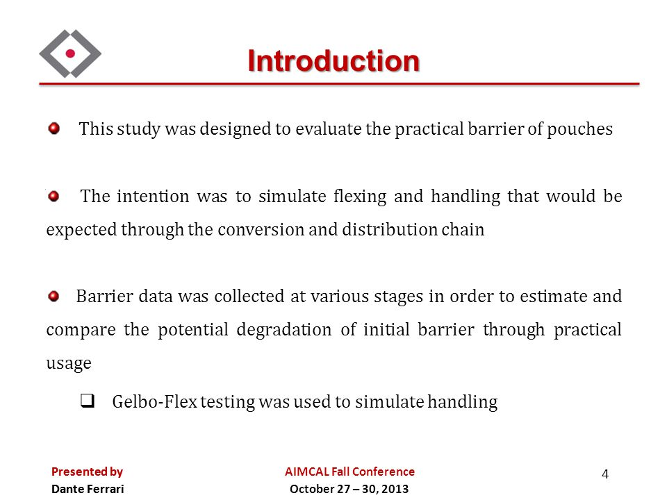 Introduction This study was designed to evaluate the practical barrier of pouches.