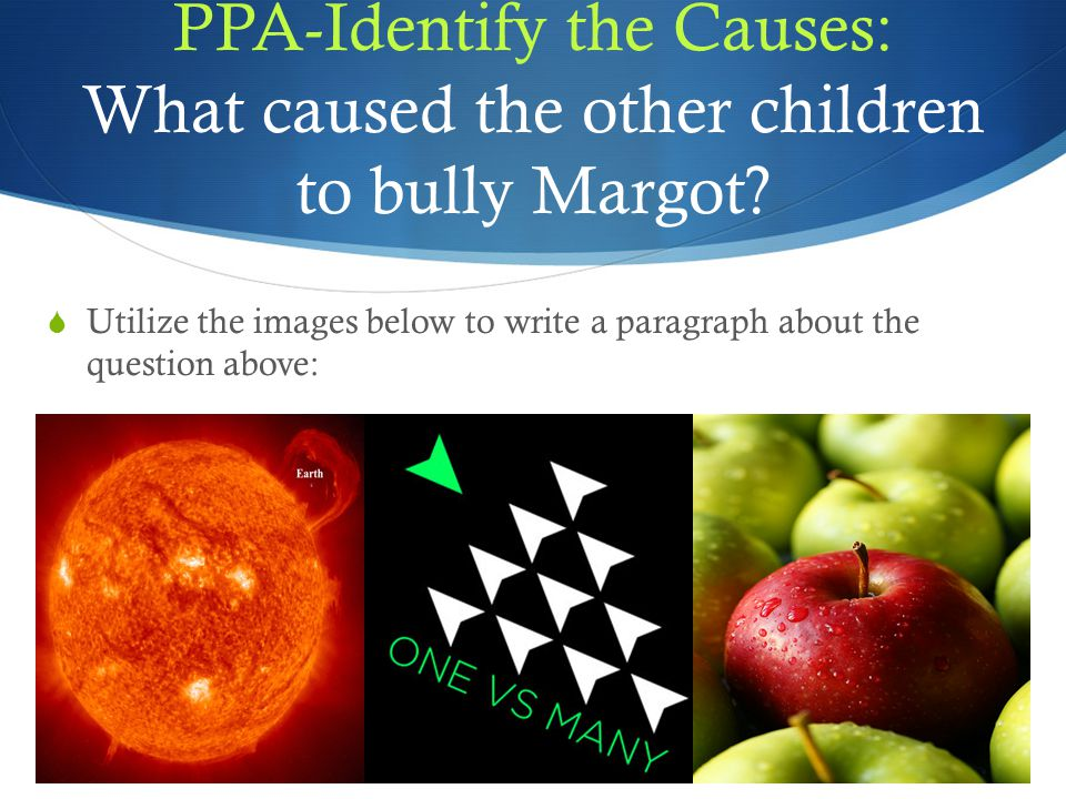 PPA-Identify the Causes: What caused the other children to bully Margot