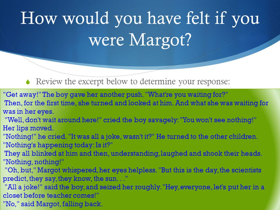 How would you have felt if you were Margot