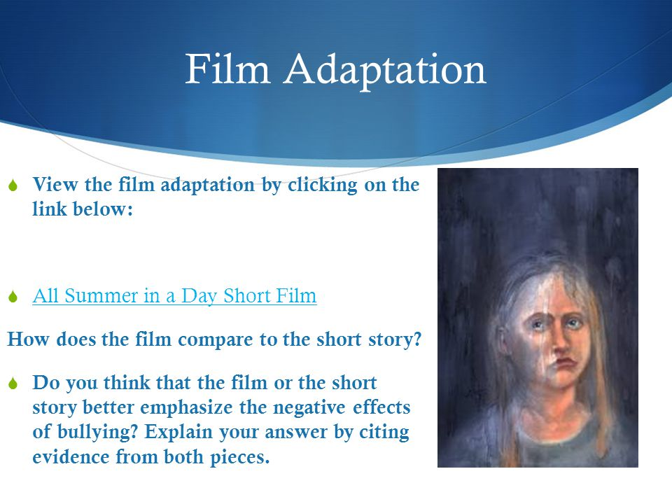 Film Adaptation View the film adaptation by clicking on the link below: All Summer in a Day Short Film.