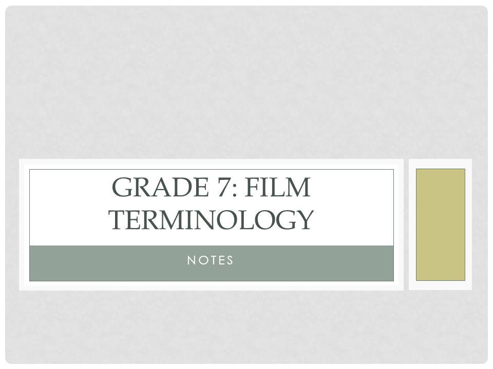 GRADE 7: Film Terminology