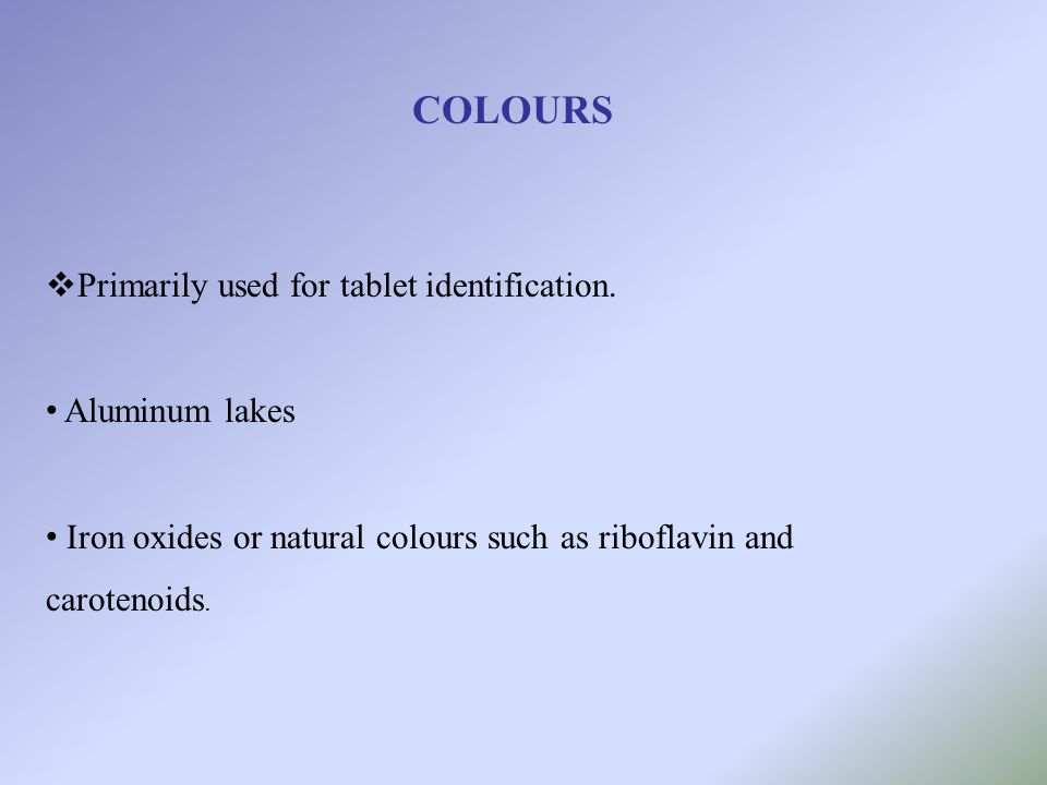 COLOURS Primarily used for tablet identification. Aluminum lakes
