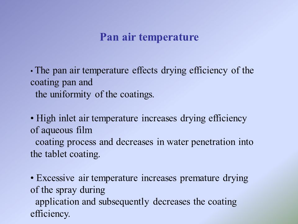 Pan air temperature the uniformity of the coatings.