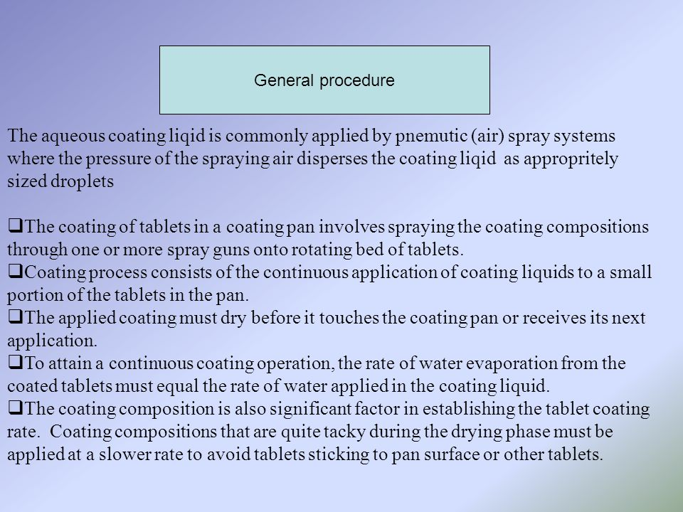 General procedure The aqueous coating liqid is commonly applied by pnemutic (air) spray systems.