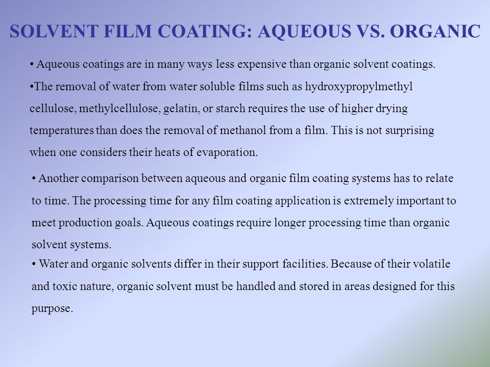 SOLVENT FILM COATING: AQUEOUS VS. ORGANIC