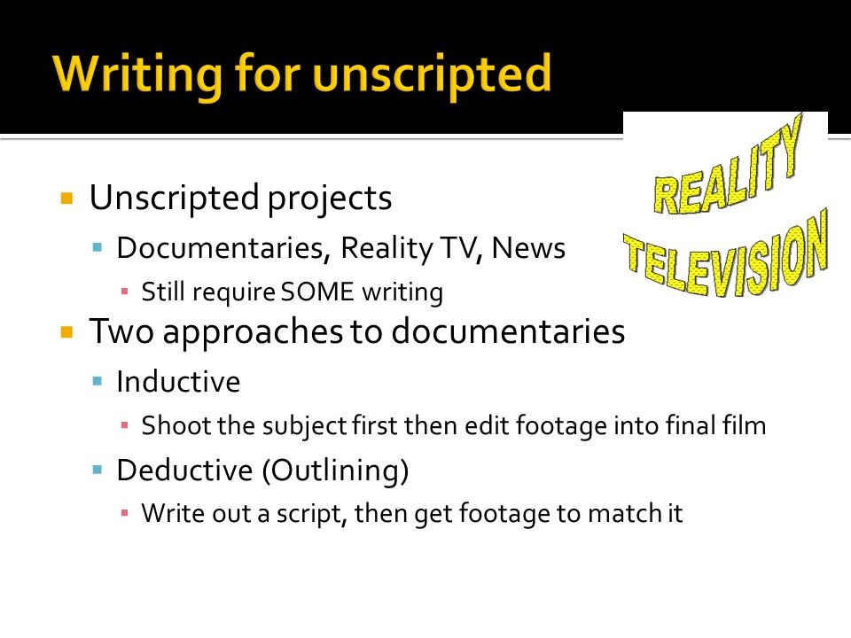 Writing for unscripted