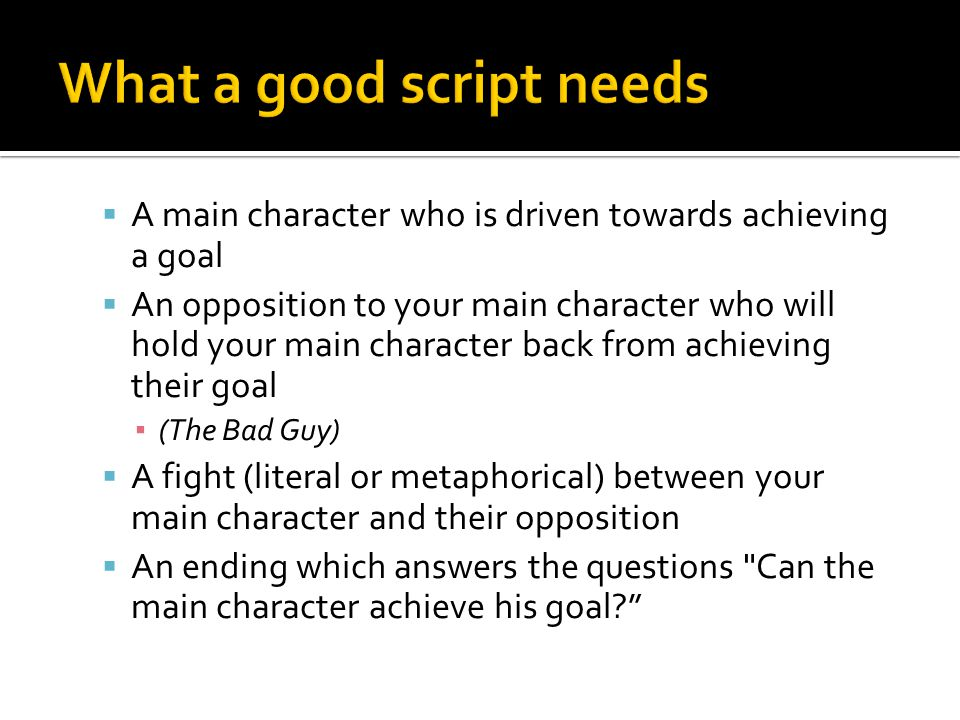 What a good script needs