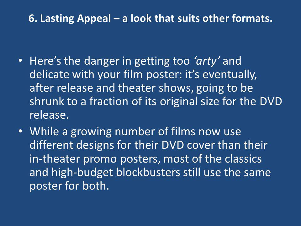 6. Lasting Appeal – a look that suits other formats.