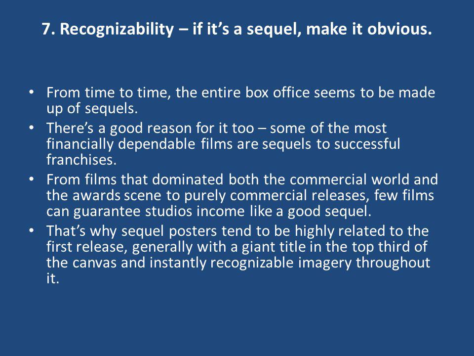 7. Recognizability – if it's a sequel, make it obvious.