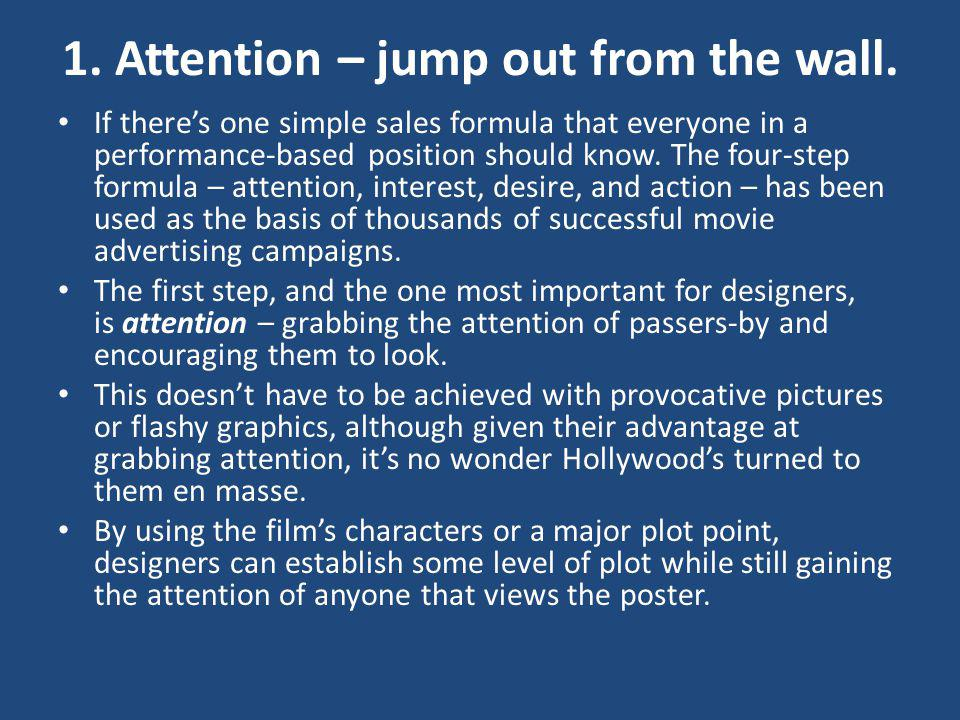 1. Attention – jump out from the wall.