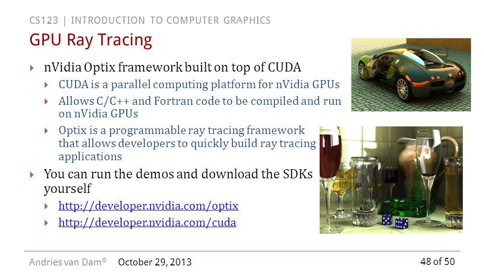 GPU Ray Tracing nVidia Optix framework built on top of CUDA