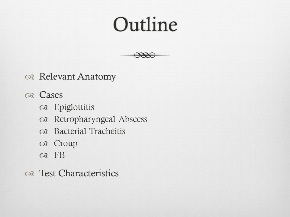 Outline Relevant Anatomy Cases Test Characteristics Epiglottitis