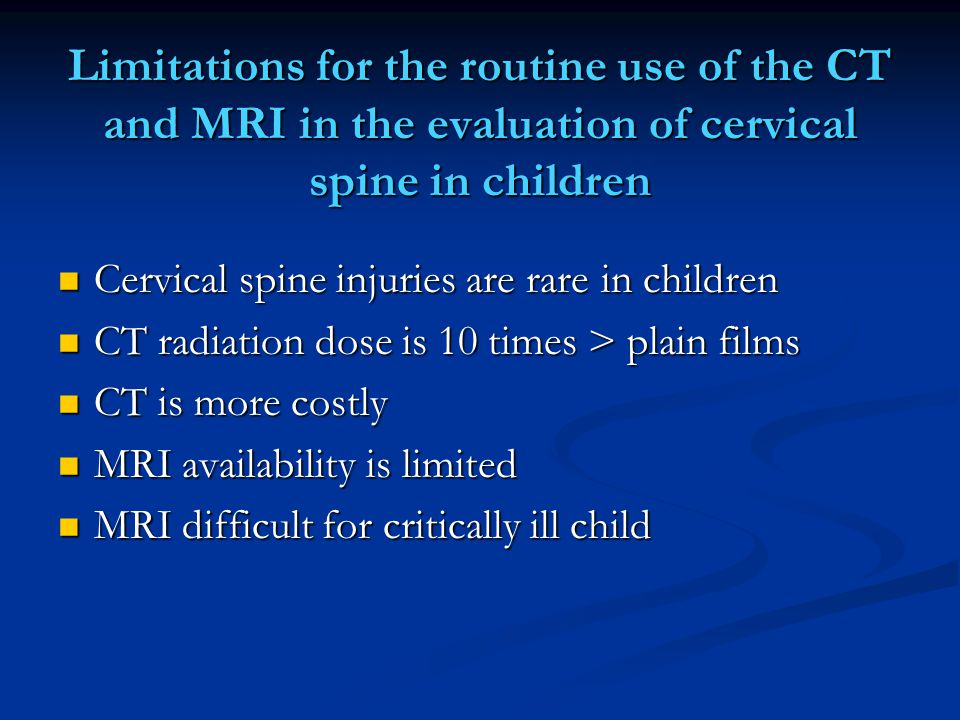 Limitations for the routine use of the CT and MRI in the evaluation of cervical spine in children
