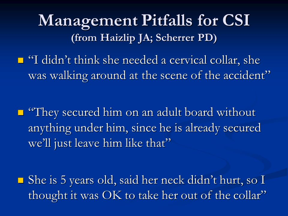 Management Pitfalls for CSI (from Haizlip JA; Scherrer PD)