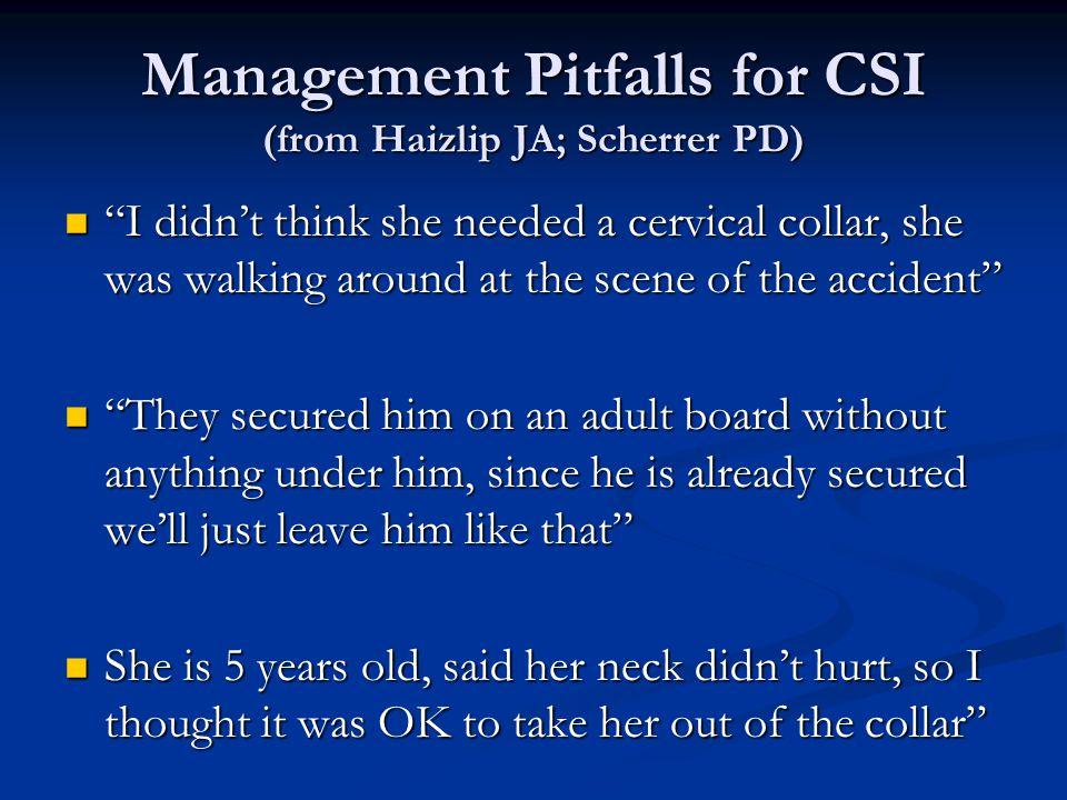Management Pitfalls for CSI (from Haizlip JA; Scherrer PD)