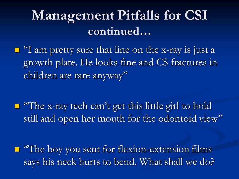 Management Pitfalls for CSI continued…