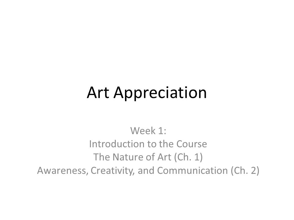 Art Appreciation Week 1: Introduction to the Course